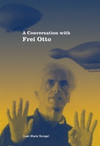 A Conversation with Frei Otto