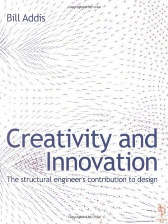 Creativity and innovation The Structural Engineer's Contribution to design