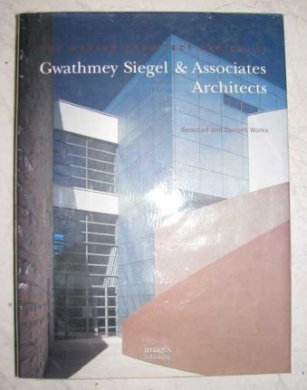 Gwathmey Siegel and Associates Architects Selected and Current Works