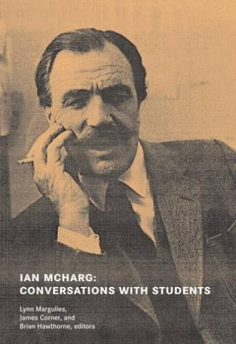 Ian McHarg Conversations with Students
