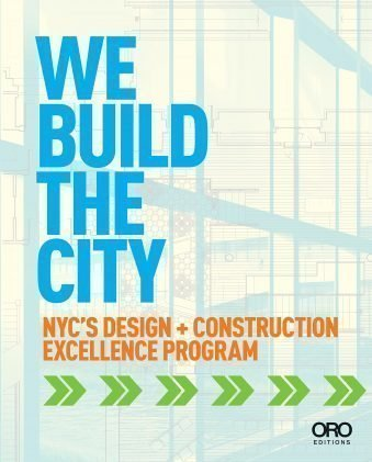 We Build the City New York City's Design + Construction Excellence Program