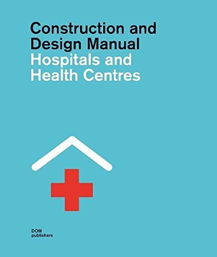Construction and Design Manual Hospitals and Health Centres