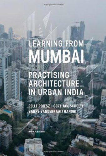 Learning from Mumbai Practising Architecture in Urban India