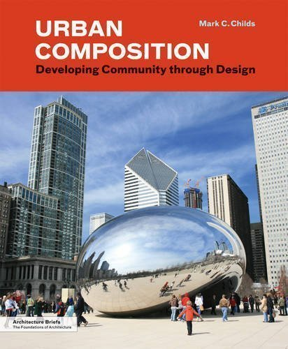 Urban Composition Developing Community through Design (Architecture Briefs)