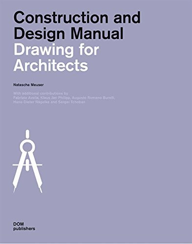 Drawing for Architects Construction and Design Manual