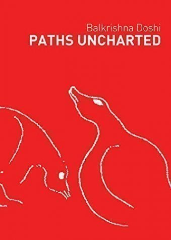 Paths Uncharted Balkrishna Doshi