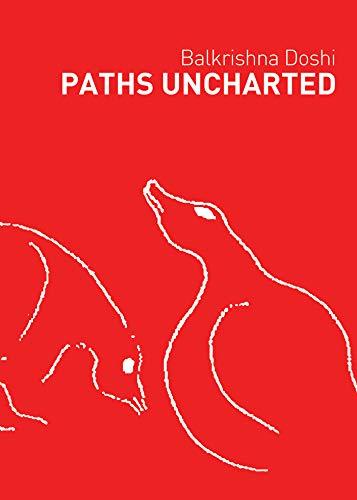 Paths Uncharted Balkrishna Doshi