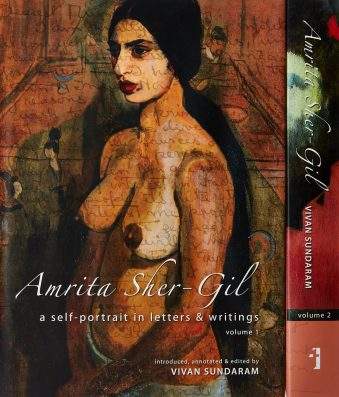 Amrita Sher-Gil - A Self-Portrait in Letters and Writings [two-volume cased set 1-2