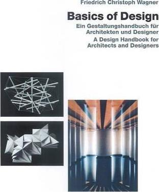 Basics of Design A Design Handbook for Architects and Designers
