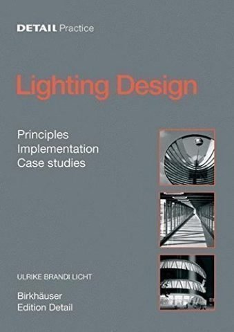 Detail Practice Lighting Design Principles, Implementation, Case Studies
