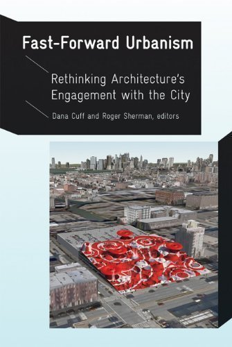 Fast Forward Urbanism Rethinking Architecture's Engagement with the City