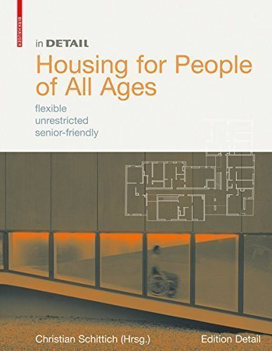 In Detail Housing for People of All Ages flexible, unrestricted, senior-friendly