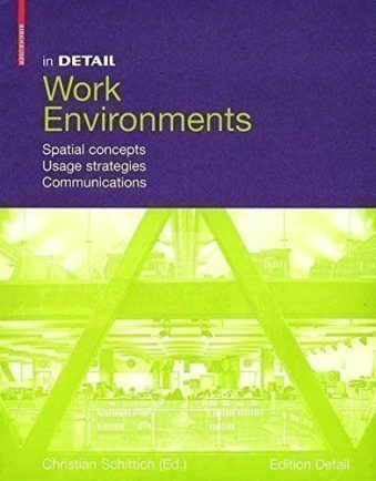 In Detail, Work Environments Spatial concepts, Usage Strategies, Communications