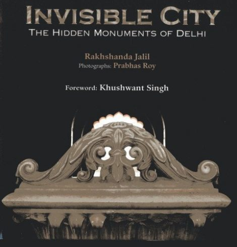 Invisible City The Hidden Monuments of Delhi