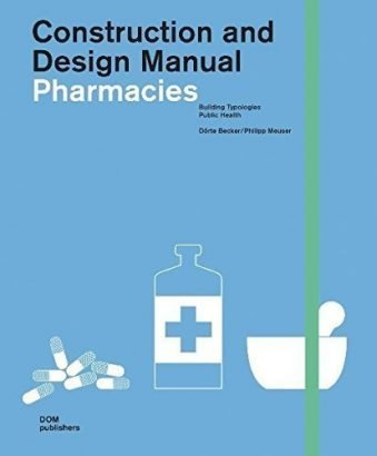 Pharmacies Construction And Design Manual