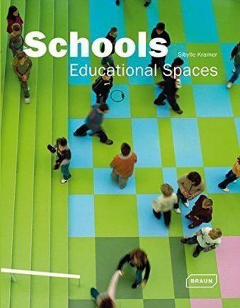 Schools Educational Spaces (Architecture in Focus)