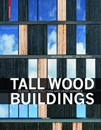 Tall Wood Buildings Design, Construction and Performance