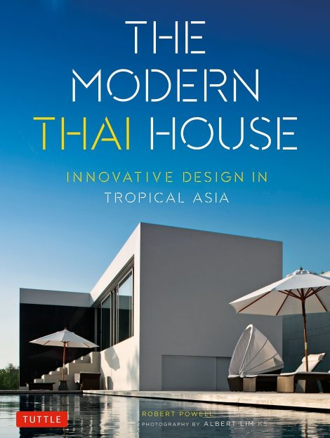 The Modern Thai House Innovative Design in Tropical Asia
