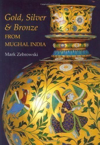 Gold Silver and Bronze from Mughal India