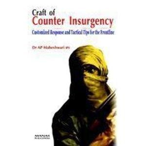 Craft of Counter Insurgency Customized Response and Tactical Tips for the Frontline