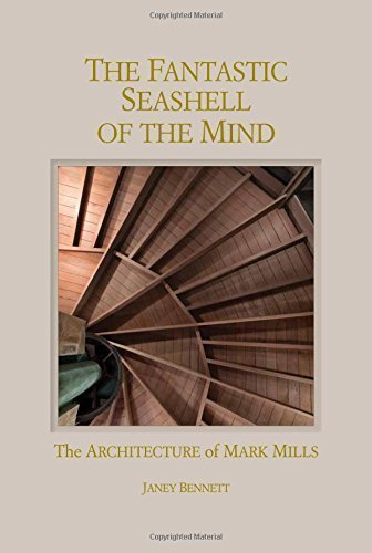 Fantastic Seashell of the Mind The Architecture of Mark Mills Hardcover