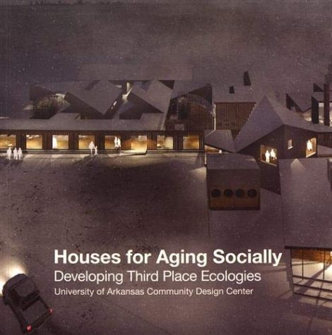 Houses for Aging Socially Developing Third Place Ecologies