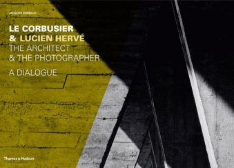 Le Corbusier & Lucien Hervé The Architect & The Photographer - A Dialogue Hardcover