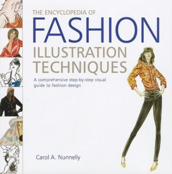 The Encyclopedia of Fashion Illustration Techniques A Comprehensive Step by Step Visual Guide to Fashion Design