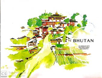 Bhutan An Insight into Architectural Geography
