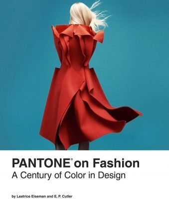 Pantone on Fashion A Century of Color in Design