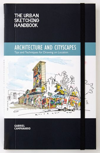 The Urban Sketching Handbook Architecture and Cityscapes Tips and Techniques for Drawing on Location