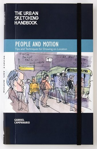 The Urban Sketching Handbook People and Motion Tips and Techniques for Drawing on Location (Urban Sketching Handbooks)