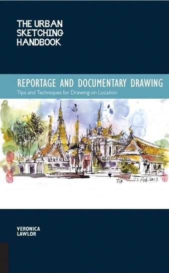 The Urban Sketching Handbook Reportage and Documentary Drawing Tips and Techniques for Drawing on Location (Urban Sketching Handbooks)