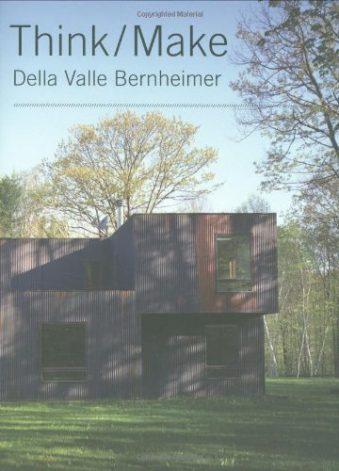 Think Make Della Valle Bernheimer (New Voices in Architecture)