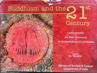 Buddhism and the 21st century, commemoration of the 2550th anniversary of the Mahaparinirvana of Lord Buddha
