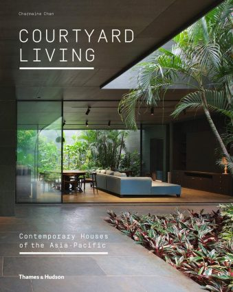 Courtyard Living Contemporary Houses of the Asia-Pacific
