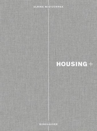 Housing+ On Thresholds, Transitions, and Transparencies Hardcover