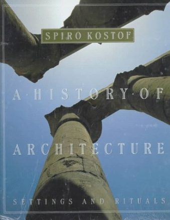 The History of Architecture Settings and Rituals