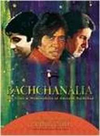 Bachchanalia The Films and Memorabilia of Amitabh Bachchan